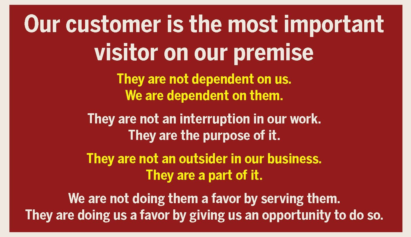 Our customer is the most important visitor on our premise